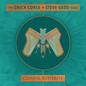 The Chick Corea + Steve Gadd Band lancent le double album Chinese Butterfly - oh yeah!