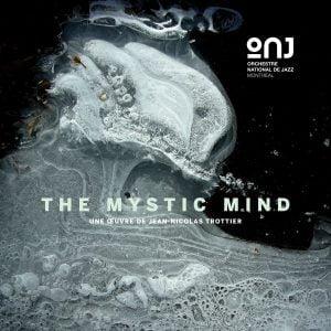 L'Orchestre national de jazz de Montréal - The Mystic Mind