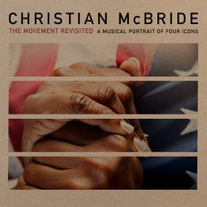 Christian McBride - The Moment Revisited : A Musical Portrait of Four Icons