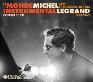 Le monde instrumental de Michel Legrand - Jazz et musiques de film (1953-1962)